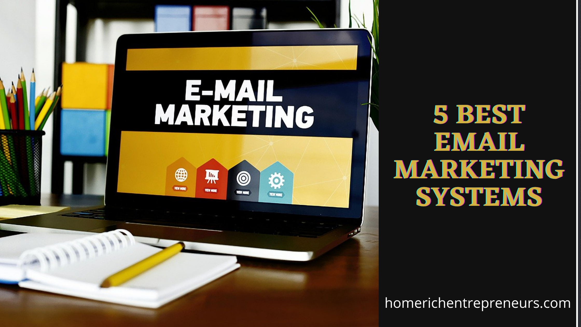 5 Best Email Marketing Systems